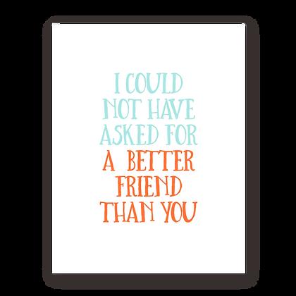 Better Friend Greeting Card
