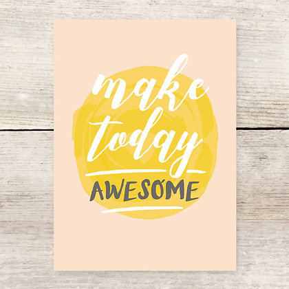 Make Today Awesome Greeting Card