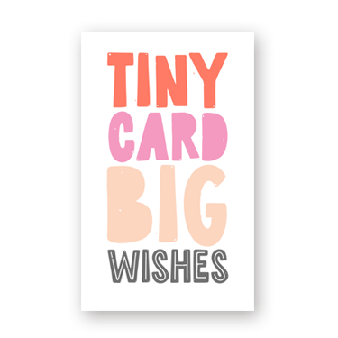 Big Wishes mini card