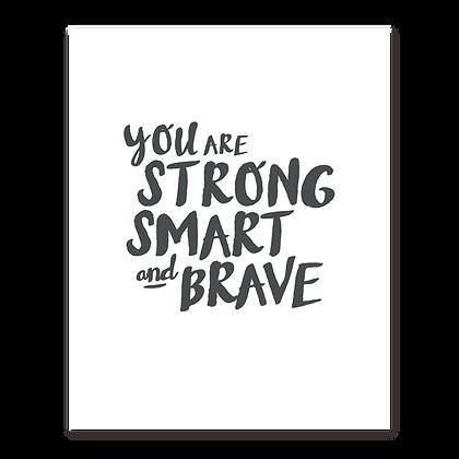 Strong Smart Brave Art Print