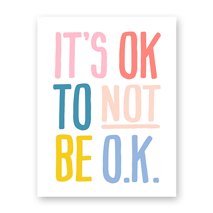 It's Ok To Not Be Ok Greeting Card
