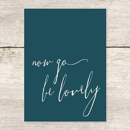 Go Be Lovely Greeting Card