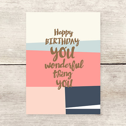 HBD Wonderful Thing Greeting Card
