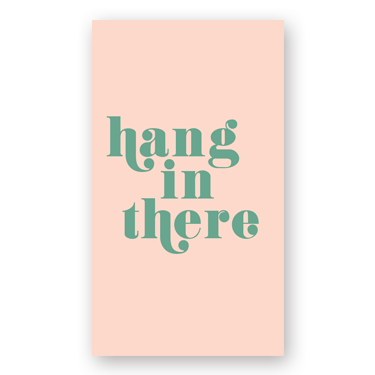 Hang in There mini card