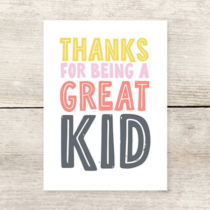 Thanks for Being Great Kid Birthday Greeting Card