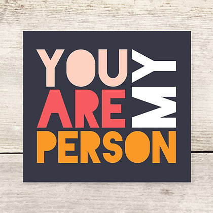 You Are My Person Greeting Card (2 colors)
