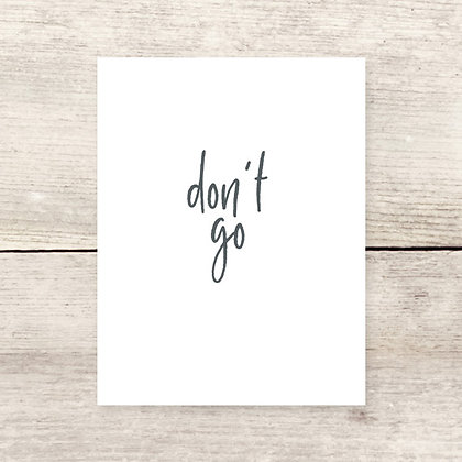 Don't Go Greeting Card
