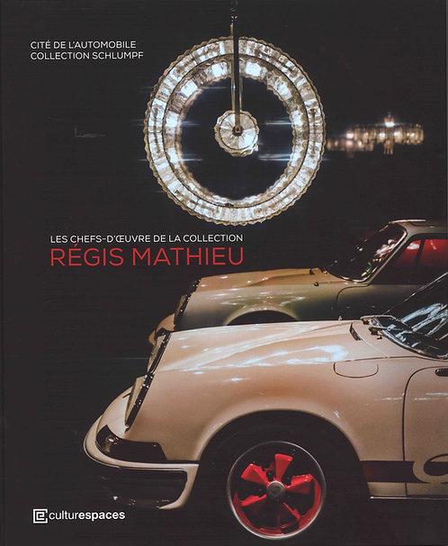 Les Chefs-d'oeuvre de la collection Régis Mathieu