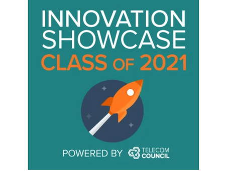 Announcing Telecom Council's Innovation Showcase Class of 2021