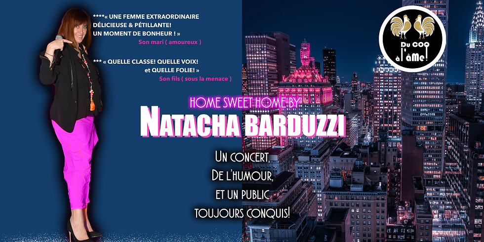 Dîner-Spectacle CONCERT - Home sweet Home by Natacha Barduzzi