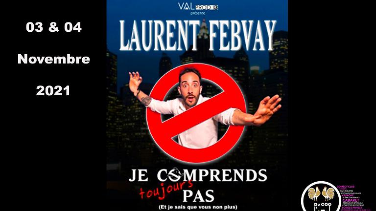 Café Théâtre / Laurent Febvay- Je comprends toujours pas - One Man Show