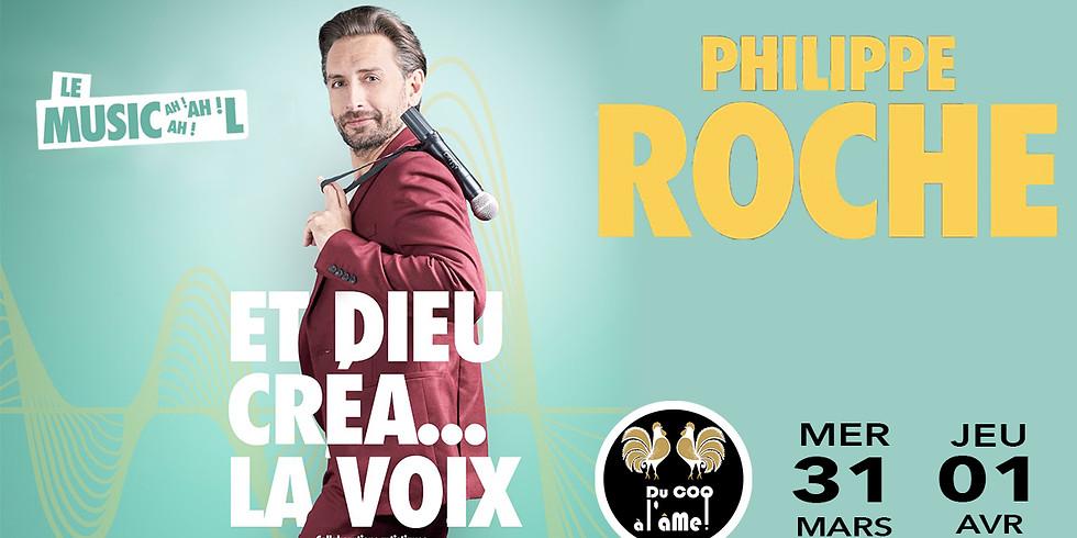 Café-Théâtre PHILIPPE ROCHE - Et Dieu créa la Voix - One Man Show/Imitation