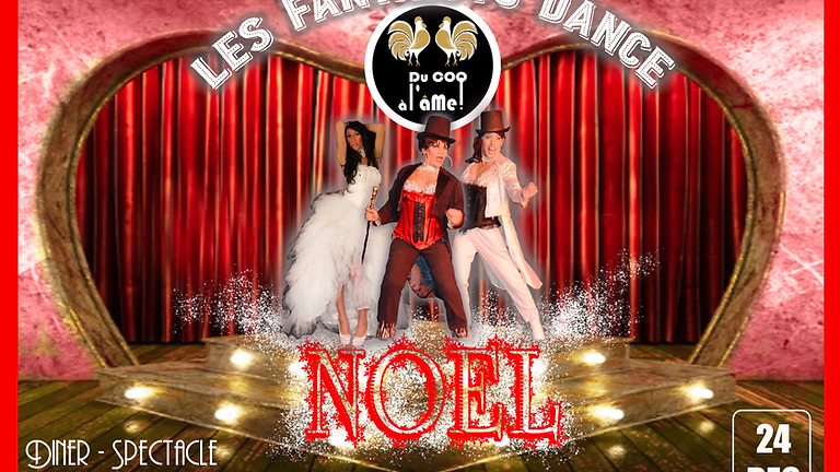 19h - NOËL/ CABARET Dîner-Spectacle - FANTAISY'S DANCE