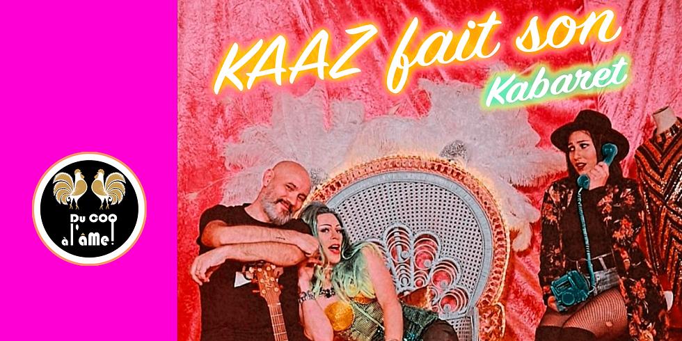 Dîner-Spectacle CONCERT - KAAZ fait son Kabaret