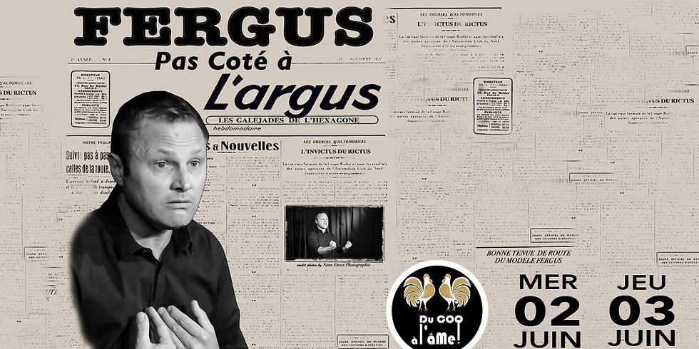 Café-Théâtre / FERGUS - Pas côté à l'Argus - One Man Show