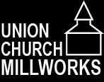Union Church Millworks