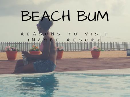 Beach Bum | Reasons To Visit Inagbe Resort