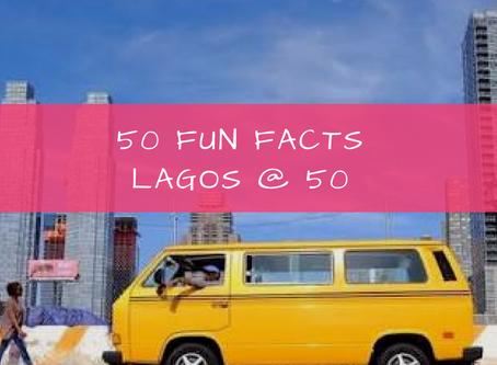 50 Fun Facts   Lagos @ 50