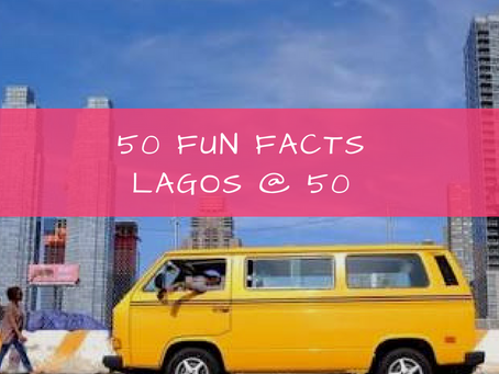 50 Fun Facts | Lagos @ 50