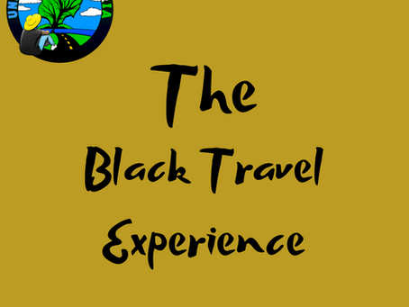 The Black Travel Experience :  Don't Allow People To Discriminate Against You And Go Free...