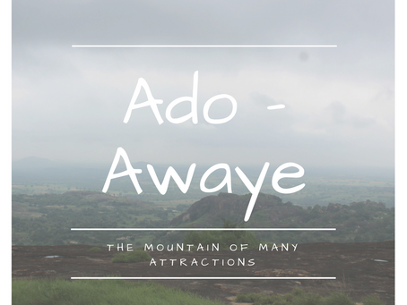 Ado-Awaye |  The Mountain of Many Attractions