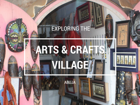 Art Life | Exploring Abuja's Arts & Crafts Village