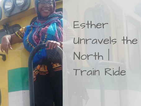 Esther Unravels The North | Train Ride