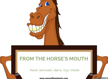 From The Horse's Mouth | Kevin Unravels Idere, Oyo State