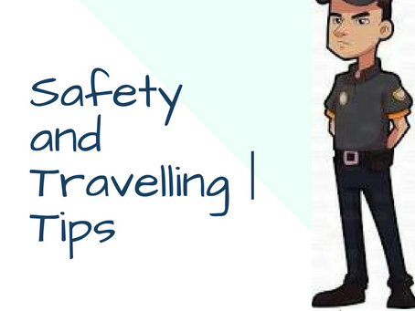 Safety and Travelling   Tips