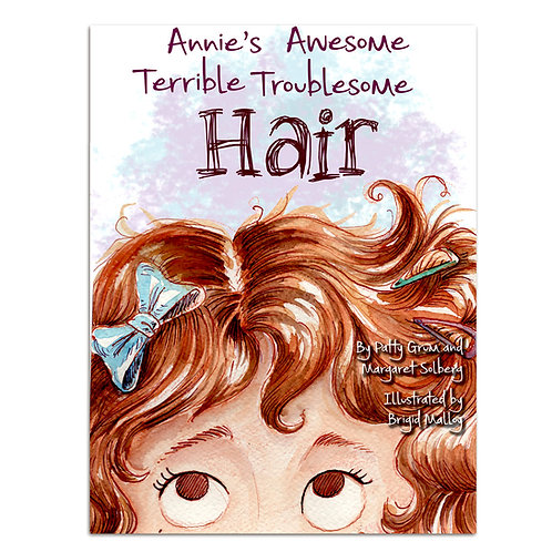 Annie's Awesome Terrible Troublesome Hair    (Hard cover)