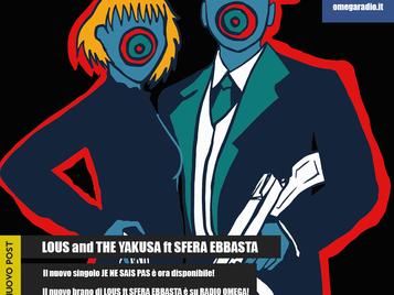 LOUS and THE YAKUZA ft SFERA - JE NE SAIS PAS