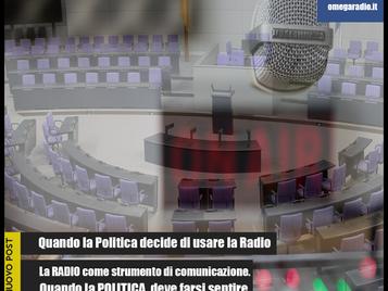 QUANDO LA POLITICA DECIDE DI USARE LA RADIO