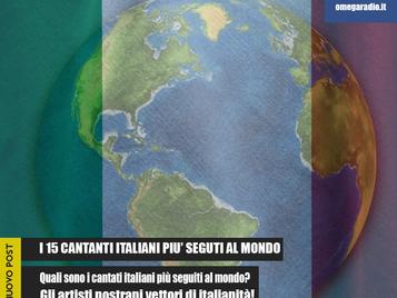 I 15 Cantanti Italiani più famosi all'estero