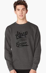 Grey Keep Laughing forever Positivity Sweatshirt
