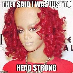 Funny Forehead Joke Featuring Rihanna