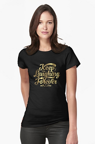 Ladies Fitted Glitz t-shirt, Keep Laughing Forever