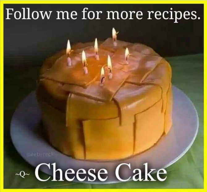 Follow Me For More Recipes, Cheese Cake