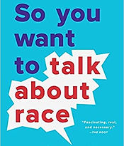 so you want to talk about race.jpg