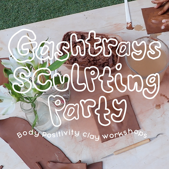 Gashtrays Sculpting Party