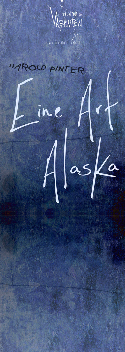 Eine Art Alaska Plakat 2014