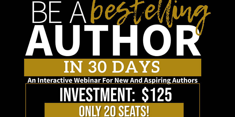 Be A Bestselling Author in 30 Days (LIVE Webinar)
