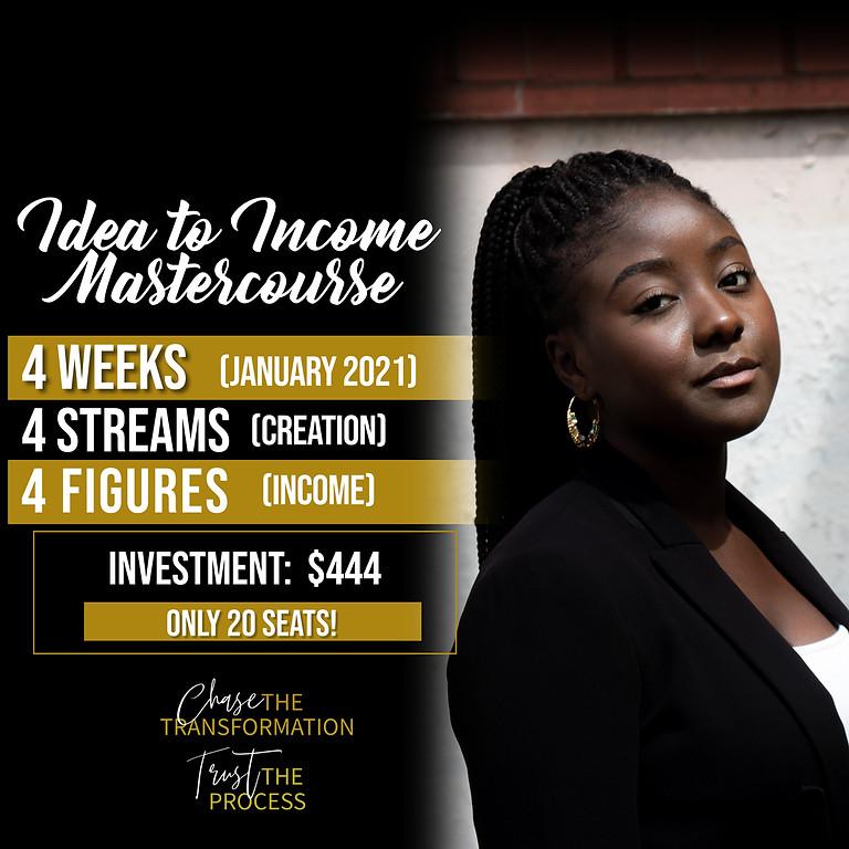 Idea to Income Mastercourse