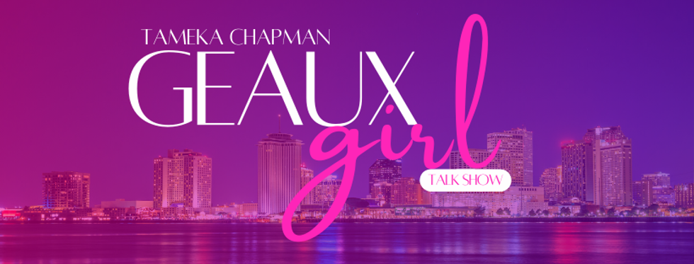 GEAUX GIRL Talk Show FB banner.png