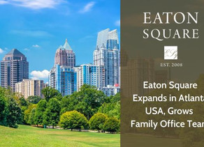 Eaton Square Expands in Atlanta, Grows Family Office Team