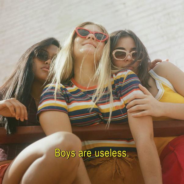 Boys are useless.
