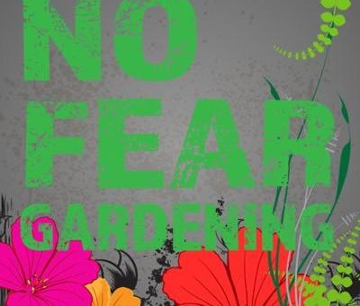 No Fear Gardening