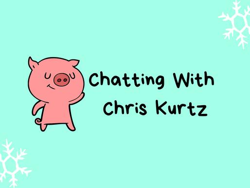 Chatting With Chris Kurtz