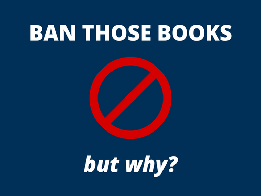 Ban Those Books - But Why?