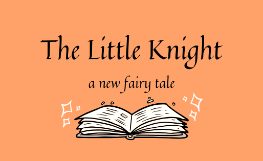 The Little Knight - A New Fairy Tale