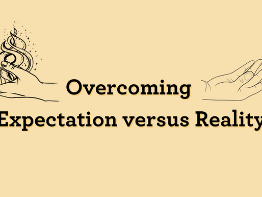 Overcoming Expectations versus Reality